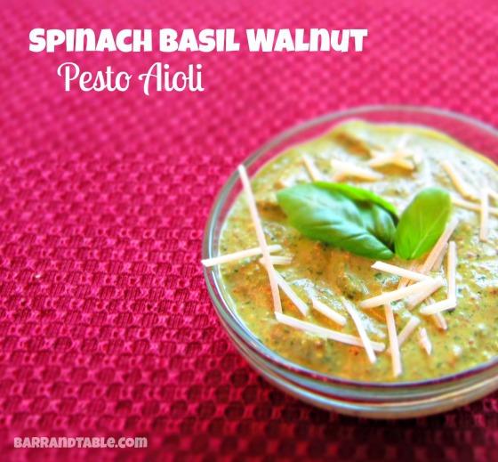 Spinach Basil Walnut Pesto Aioli Cottage Cheese Parmesan Barr & Table