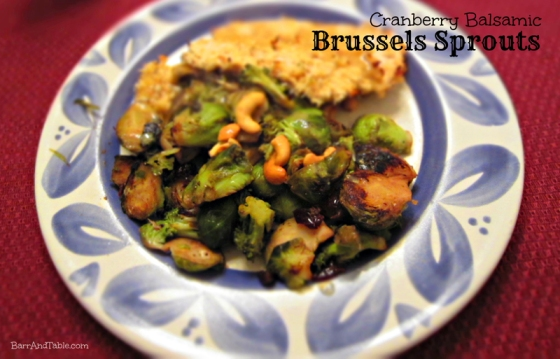 Barr & Table Cranberry Balsamic Sauteed Brussels Sprouts Cashews