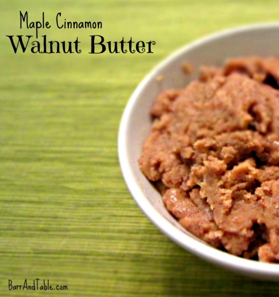 Maple Cinnamon Walnut Butter Barr & Table