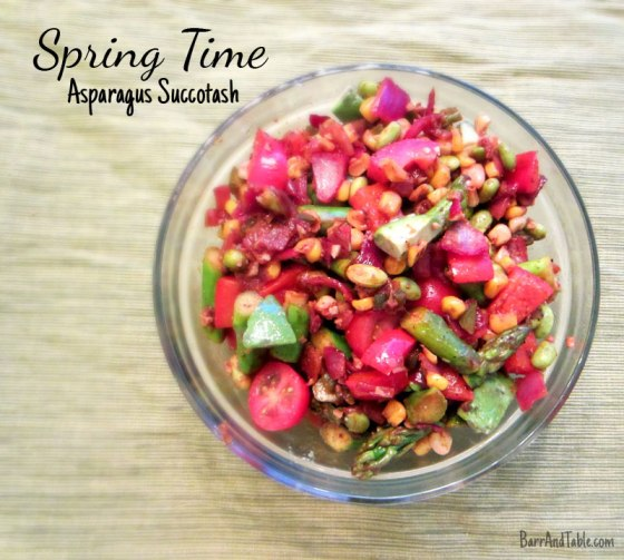 Spring Time Asparagus Succotash Barr & Table
