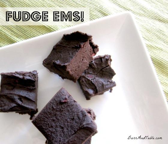 Fudge Ems!
