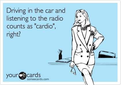 Driving Cardio SomeEcards
