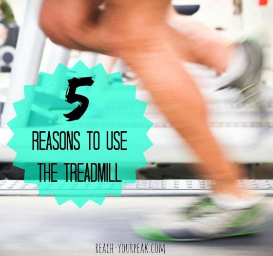 5 Reasons to Use the Treadmill Reach Your Peak