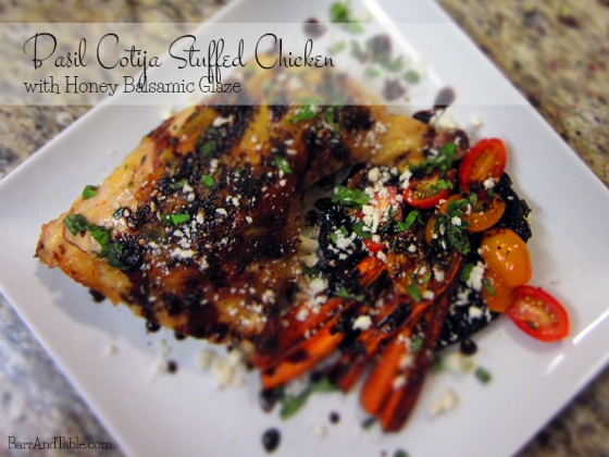 Basil Cotija Stuffed Chicken with Honey Balsamic Glaze | Barr & Table