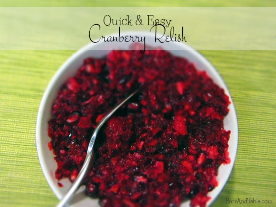 Quick & Easy Cranberry Relish -- Barr & Table