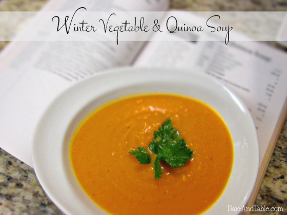 Winter Vegetable & Quinoa Soup | Barr & Table