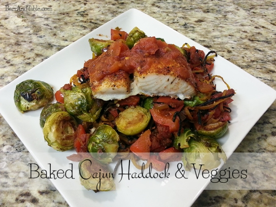 Baked Cajun Haddock & Veggies | Barr & Table