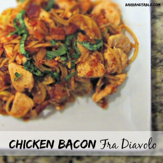 Chicken Bacon Fra Diavolo | Barr & Table