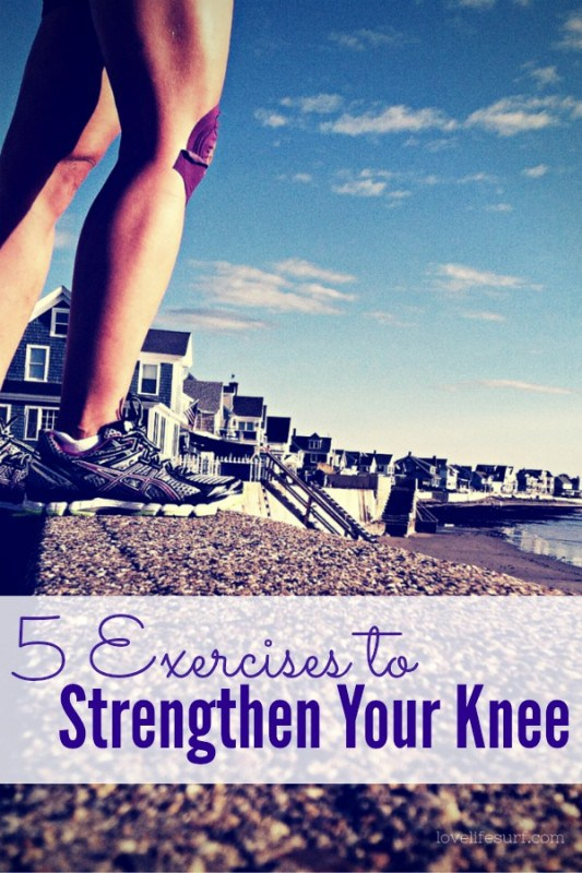 5 Exercises to Strengthen Your Knees Love Life Surf